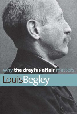 Why the Dreyfus Affair Matters 9780300125320