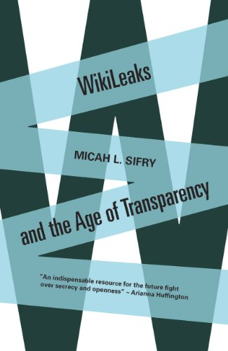 Wikileaks and the Age of Transparency 9780300176766