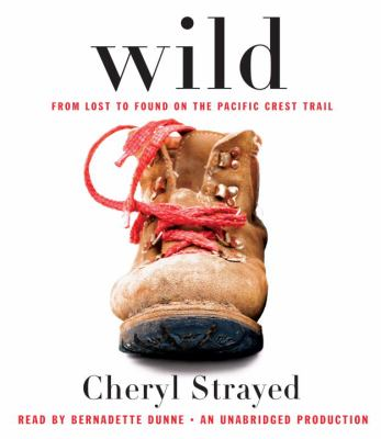 Wild: From Lost to Found on the Pacific Crest Trail 9780307970299