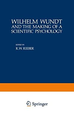 Wilhelm Wundt and the Making of a Scientific Psychology 9780306404832