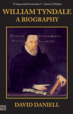 William Tyndale: A Biography 9780300068801