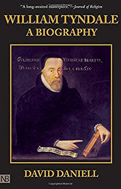 William Tyndale: A Biography 9780300061321