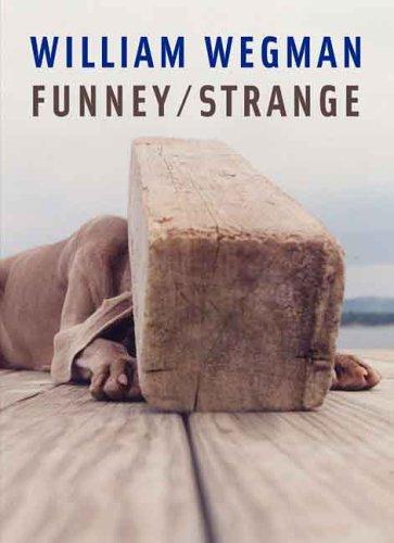 William Wegman Funney/Strange 9780300114447