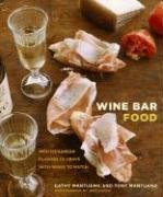 Wine Bar Food: Mediterranean Flavors to Crave with Wines to Match 9780307352798