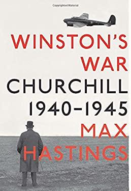 Winston's War: Churchill, 1940-1945 9780307268396