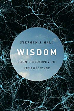 Wisdom: From Philosophy to Neuroscience 9780307269102