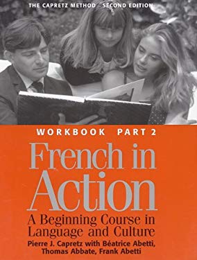 French in Action: A Beginning Course in Language and Culture, Second Edition: Workbook, Part 2 9780300058239