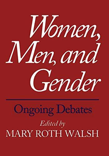 Women, Men, and Gender: Ongoing Debates 9780300069389