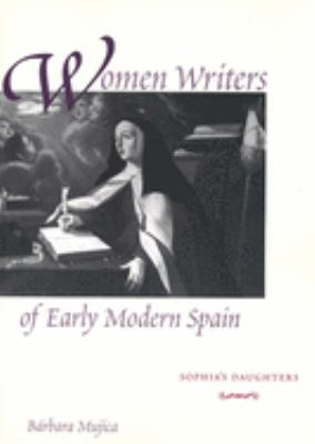Women Writers of Early Modern Spain: Sophia's Daughters 9780300092578