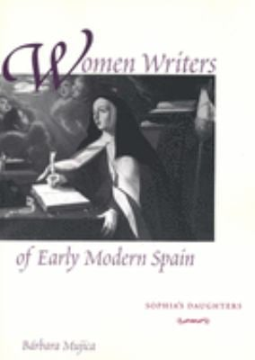 Women Writers of Early Modern Spain