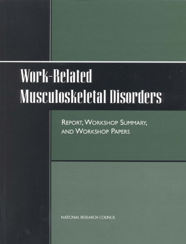 Work-Related Musculoskeletal Disorders: Report, Workshop Summary, and Workshop Papers 9780309063975