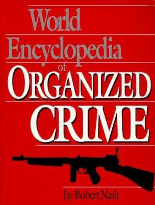 World Encyclopedia of Organized Crime