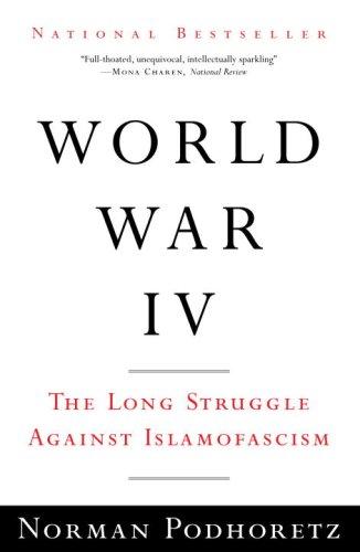 World War IV: The Long Struggle Against Islamofascism 9780307386021