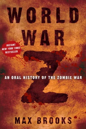 World War Z: An Oral History of the Zombie War 9780307346605