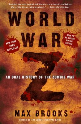 World War Z: An Oral History of the Zombie War 9780307346612