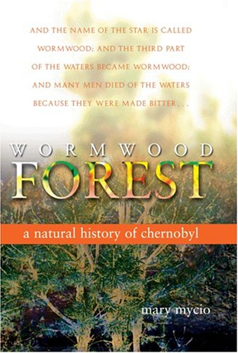 Wormwood Forest: A Natural History of Chernobyl 9780309094306