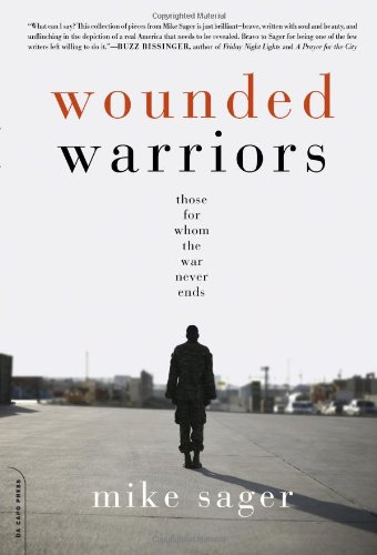Wounded Warriors: Those for Whom the War Never Ends 9780306817359