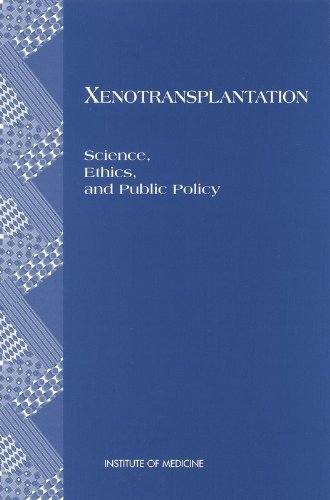 Xenotransplantation: Science, Ethics, and Public Policy 9780309055499
