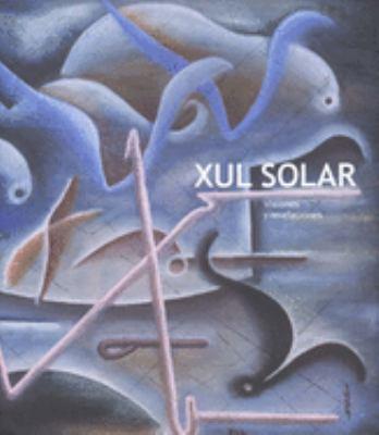 Xul Solar: Visiones y Revelaciones 9780300117110