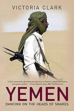 Yemen: Dancing on the Heads of Snakes 9780300117011