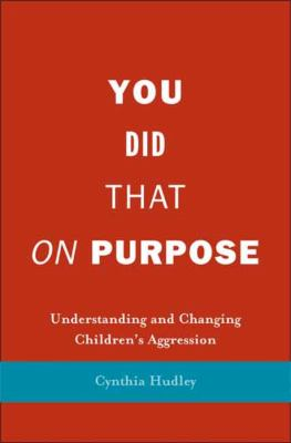 You Did That on Purpose: Understanding and Changing Children's Aggression 9780300110852