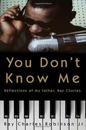 You Don't Know Me: Reflections of My Father, Ray Charles 877078