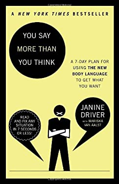 You Say More Than You Think: The 7-Day Plan for Using the New Body Language to Get What You Want 9780307453983