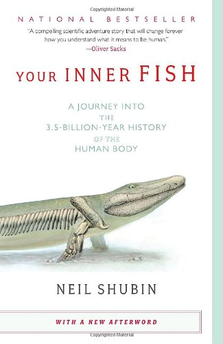 Your Inner Fish: A Journey Into the 3.5-Billion-Year History of the Human Body 9780307277459