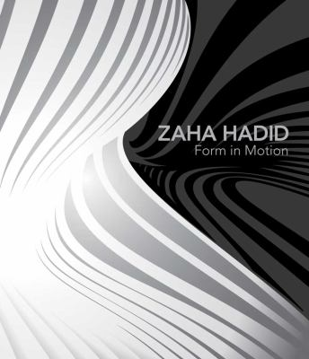 Zaha Hadid: Form in Motion 9780300179828