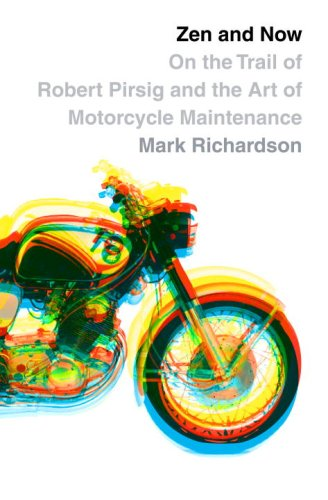 Zen and Now: On the Trail of Robert Pirsig and the Art of Motorcycle Maintenance 9780307269706