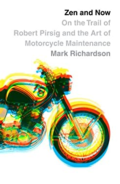 Zen and Now: On the Trail of Robert Pirsig and the Art of Motorcycle Maintenance 9780307397478