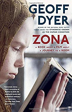 Zona: A Book about a Film about a Journey to a Room 9780307390318