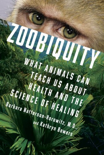 Zoobiquity: What Animals Can Teach Us about Health and the Science of Healing 9780307593481