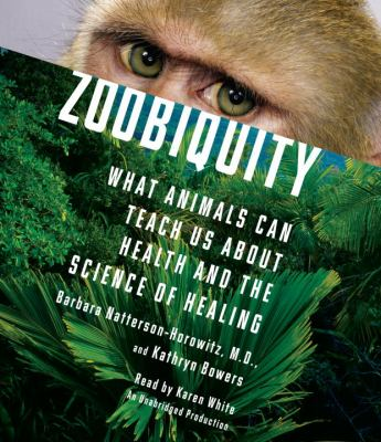 Zoobiquity: What Animals Can Teach Us about Health and the Science of Healing 9780307989505