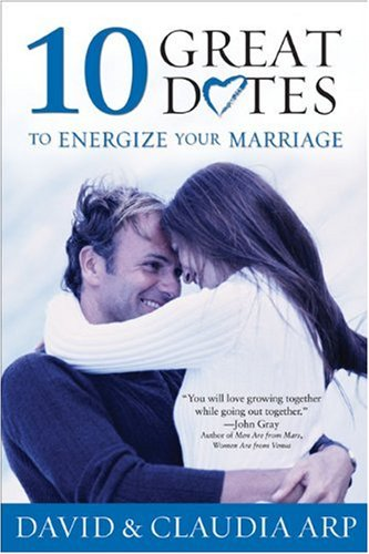 10 Great Dates to Energize Your Marriage: The Best Tips from the Marriage Alive Seminars 9780310210917