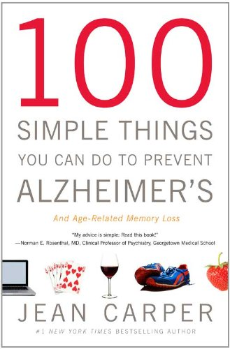 100 Simple Things You Can Do to Prevent Alzheimer's and Age-Related Memory Loss 9780316086844