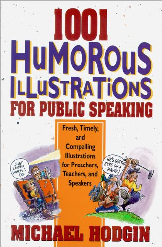 1001 Humorous Illustrations for Public Speaking: Fresh, Timely, and Compelling Illustrations for Preachers, Teachers, and Speakers 9780310473916