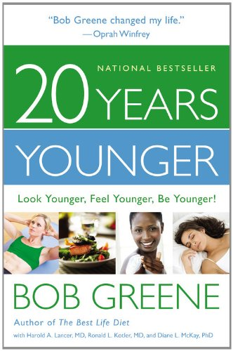 20 Years Younger: Look Younger, Feel Younger, Be Younger! 9780316177962