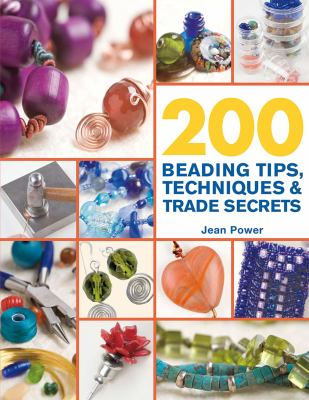 200 Beading Tips, Techniques & Trade Secrets 9780312587475