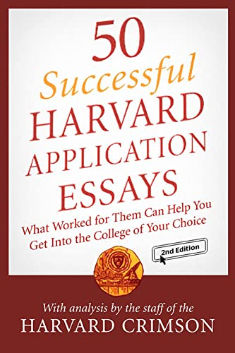 50 Successful Harvard Application Essays: What Worked for Them Can Help You Get Into the College of Your Choice 9780312343767