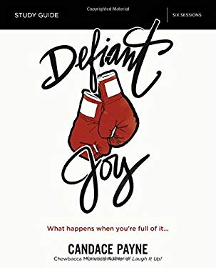 Defiant Joy Video Study: What Happens When Youre Full of It