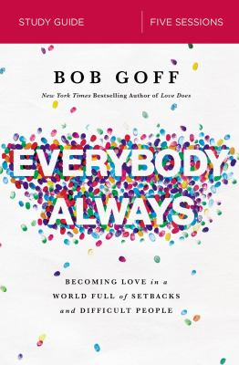Everybody, Always Study Guide: Becoming Love in a World Full of Setbacks and Difficult People as book, audiobook or ebook.