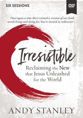 Irresistible Video Study: Reclaiming the New That Jesus Unleashed for the World