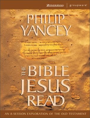 The Bible Jesus Read: An 8-Session Exploration of the Old Testament [With Leaders Guide and Participant Guide and Video] 9780310241829