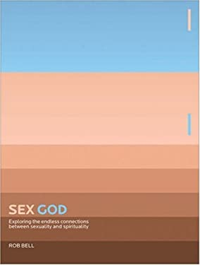 Sex God: Exploring the Endless Connections Between Sexuality and Spirituality 9780310274155