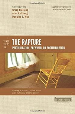 Three Views on the Rapture: Pretribulation, Prewrath, or Posttribulation 9780310277200