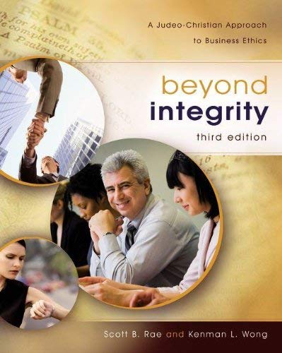 Beyond Integrity: A Judeo-Christian Approach to Business Ethics 9780310291107