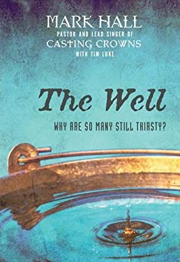 The Well: Why Are So Many Still Thirsty? 9780310293330