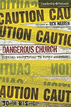 Dangerous Church: Risking Everything to Reach Everyone 9780310318323