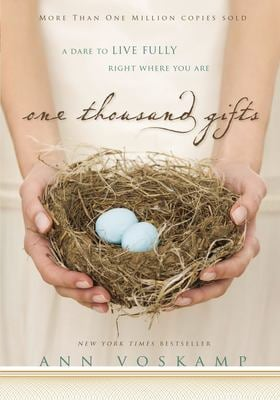 One Thousand Gifts: A Dare to Live Fully Right Where You Are 9780310321910
